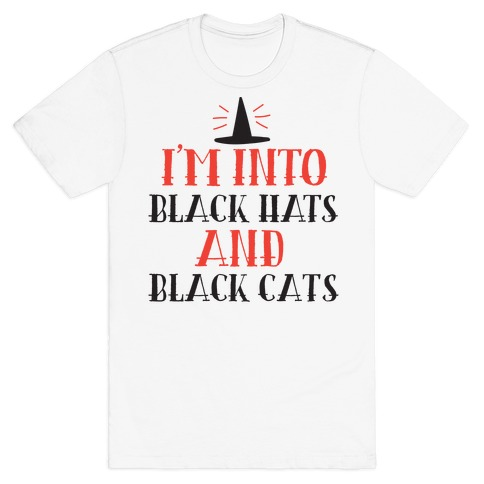 I'm Into Black Hats And Black Cats T-Shirt