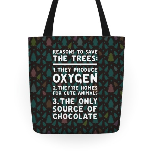 Reasons To Save The Trees Tote