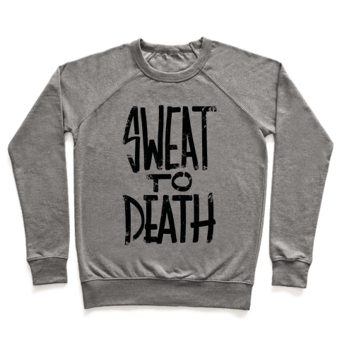 Sweat To Death Pullover