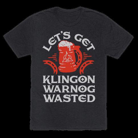 Let's Get Klingon Warnog Wasted
