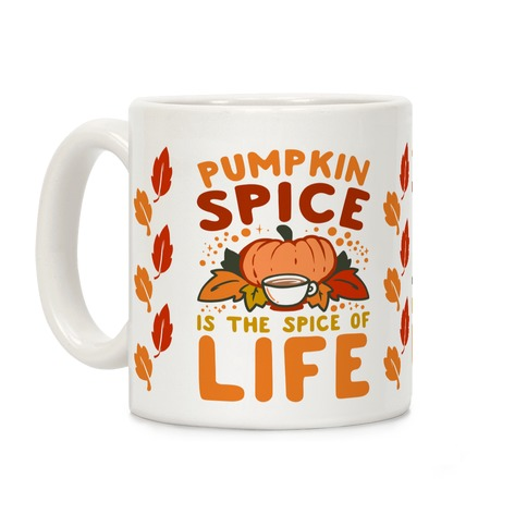 Pumpkin Spice is the Spice of Life Coffee Mug