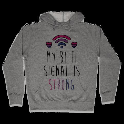 My Bi-fi Signal Is Strong Hooded Sweatshirt