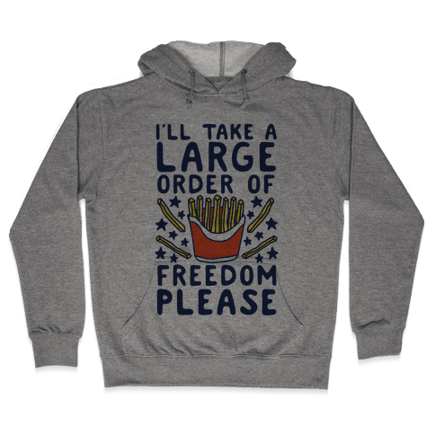 Large Order of Freedom Please Hooded Sweatshirt