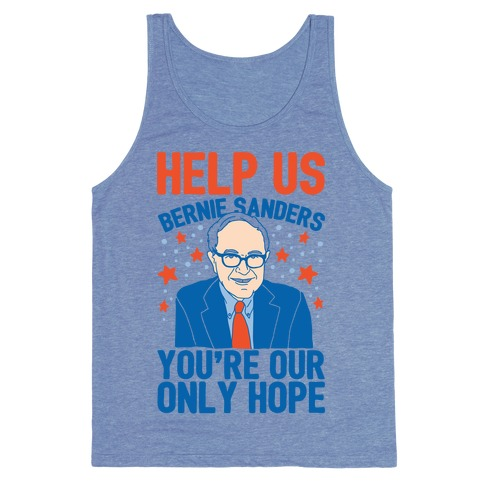 Bernie Sanders You're Our Only Hope Tank Top