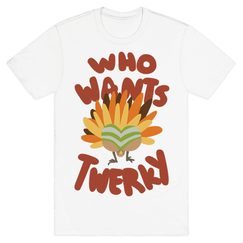 Who Wants Twerky (Family Friendly) Mens T-Shirt