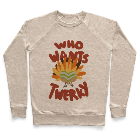 Who Wants Twerky (Family Friendly) Pullover