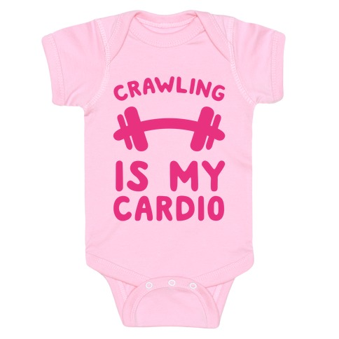 Crawling Is My Cardio Baby Onesy