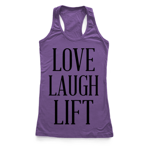 Love Laugh Lift Racerback Tank Top