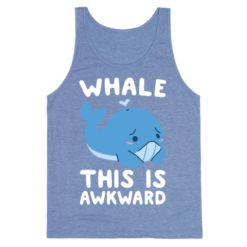 Whale, This is Awkward  Tank Top
