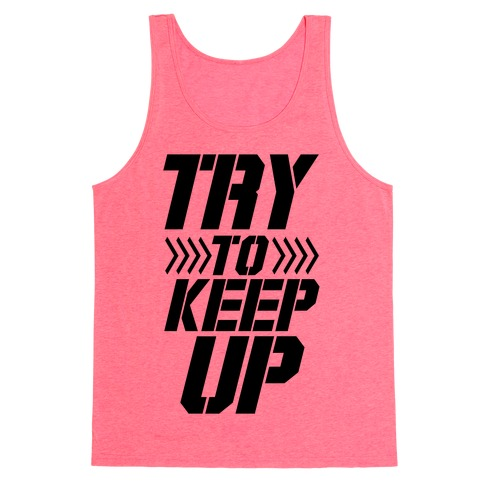 Try to Keep Up Tank Top