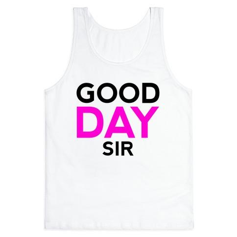Good Day Sir Tank Top