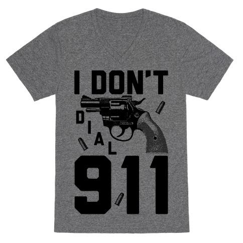3298e4360 2nd AmendmentWeaponDefenseRepublicanEquality911Bear ArmsProtectionGunDial ·  I Don't Dial 911 V-Neck Tee Shirt