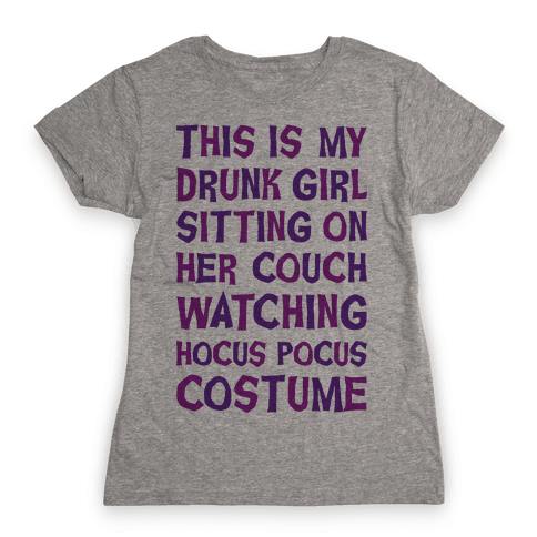 Drunk Girl Sitting On Her Couch Watching Hocus Pocus Costume Womens T-Shirt