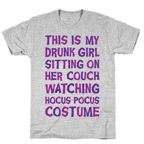 Drunk Girl Sitting On Her Couch Watching Hocus Pocus Costume T-Shirt