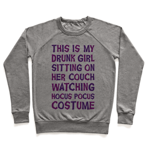 Drunk Girl Sitting On Her Couch Watching Hocus Pocus Costume Pullover