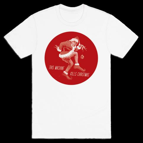 This Machine Kills Christmas 3 Mens T-Shirt