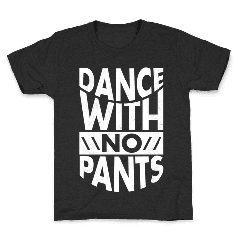 Dance With No Pants Kids T-Shirt