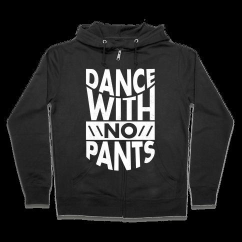 Dance With No Pants Zip Hoodie