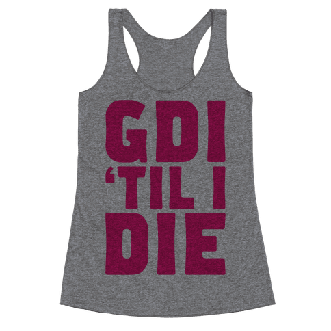 GDI 'Till I Die Racerback Tank Top