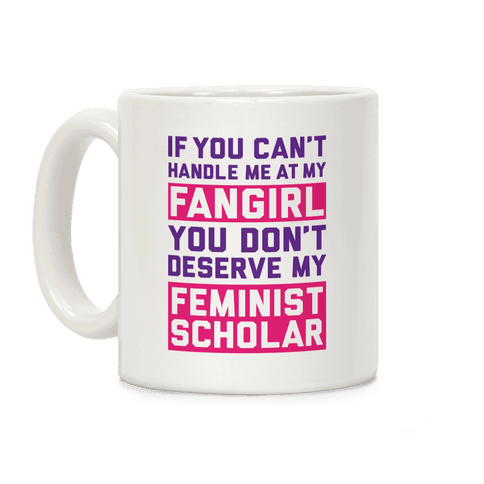 If You Can't Handle Me At My Fangirl Coffee Mug
