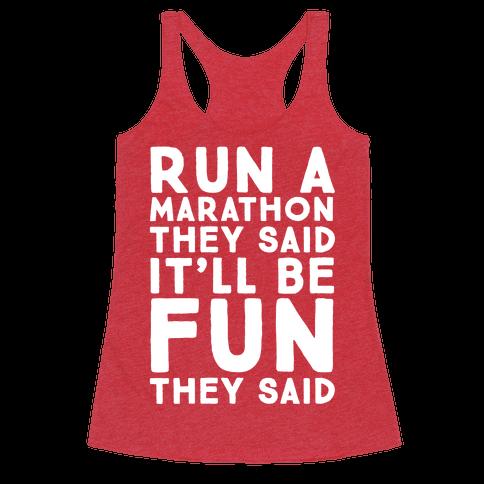 Run A Marathon They Said It'll Be Fun They Said