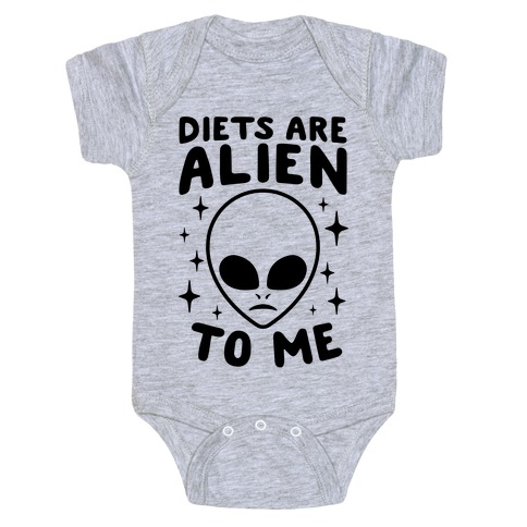 Diets Are Alien To Me Baby Onesy