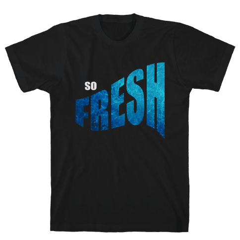 So Fresh Mens T-Shirt