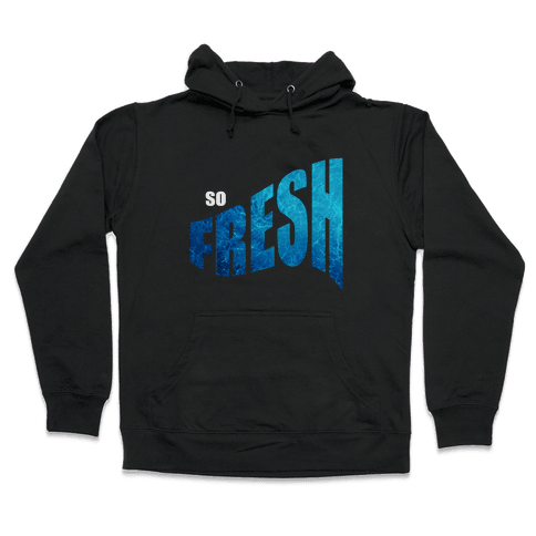 So Fresh Hooded Sweatshirt