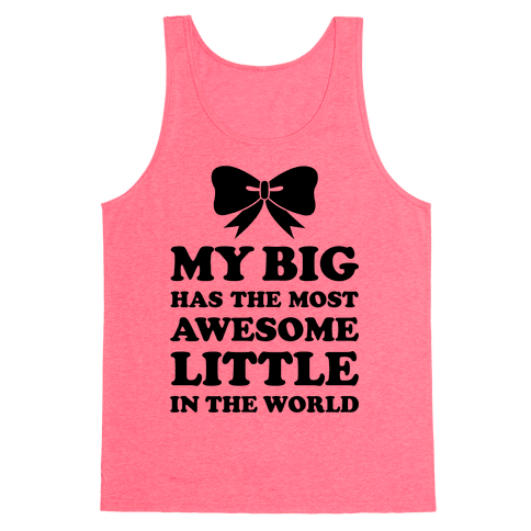 My Big Has An Awesome Little Tank Top
