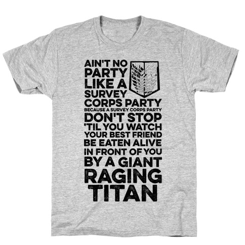Ain't No Party Like a Survey Corps Party T-Shirt