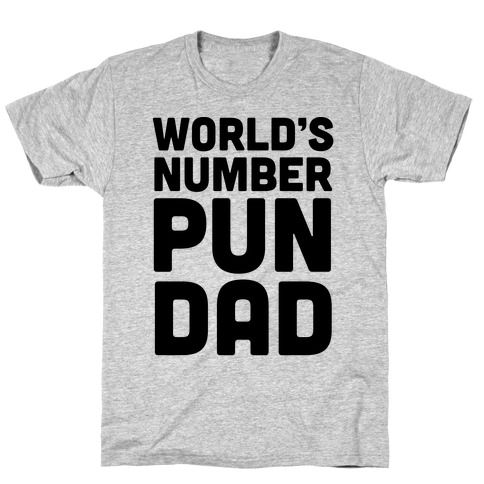 World's Number Pun Dad T-Shirt