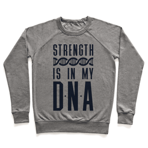 Strength Is In My DNA Pullover