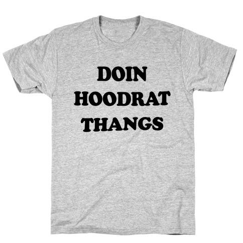 Doin Hoodrat Thangs T-Shirt