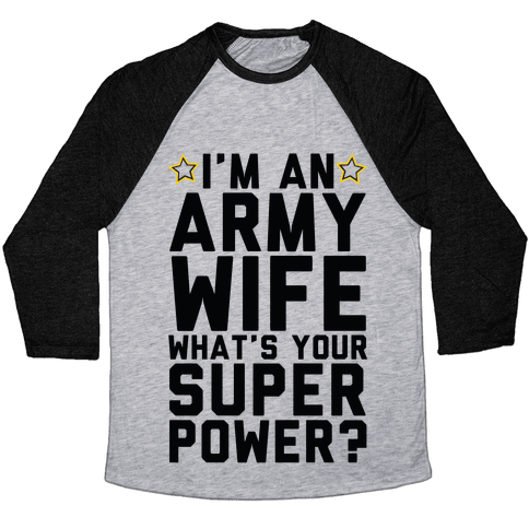I'm An Army Wife What's Your Superpower? Baseball Tee
