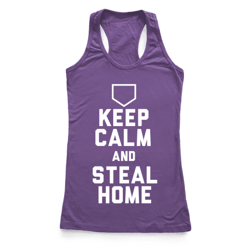 Keep Calm And Steal Home Racerback Tank Top