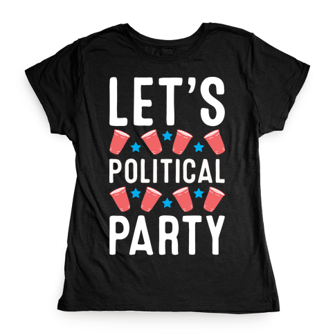 Let's Political Party Womens T-Shirt