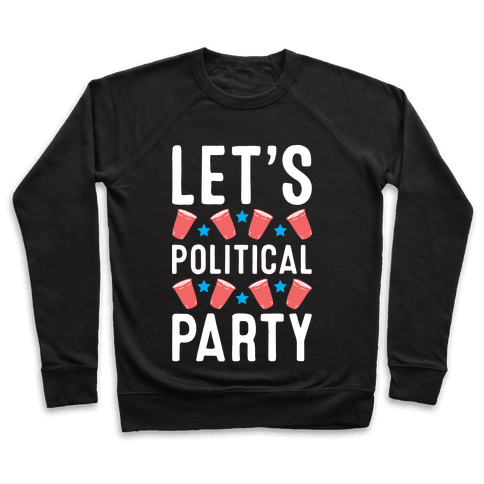 Let's Political Party Pullover