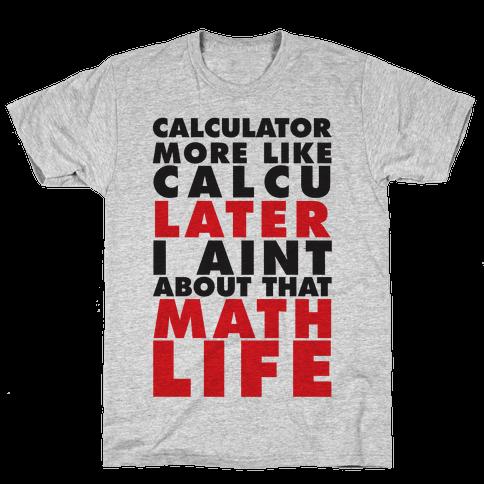 Calculator more like CalcuLATER