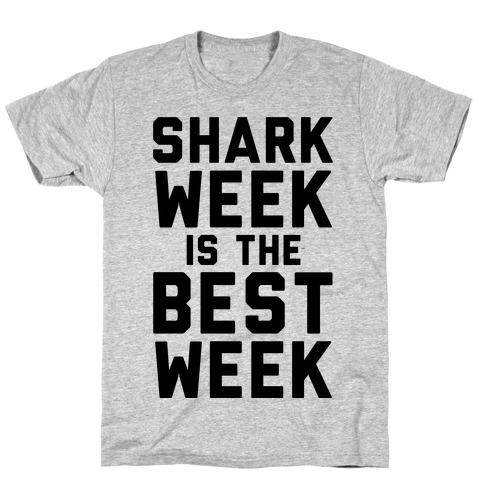 Shark Week Is The Best Week T-Shirt