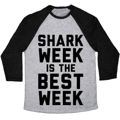 eb8e9402 Shark Week Is The Best Week Baseball Tee | LookHUMAN
