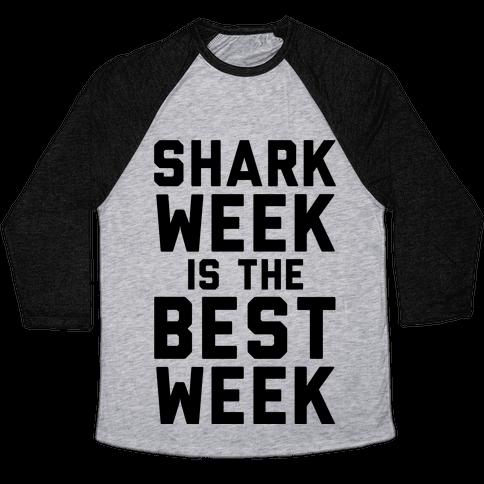 Shark Week Is The Best Week Baseball Tee