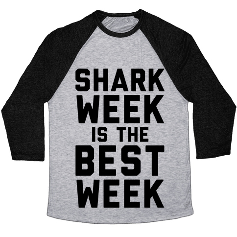 Shark Week Is The Best Week Baseball Tee