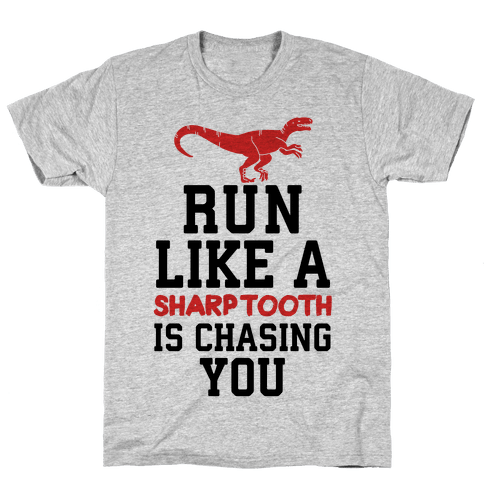 Run Like A Sharptooth Is Chasing You Mens T-Shirt