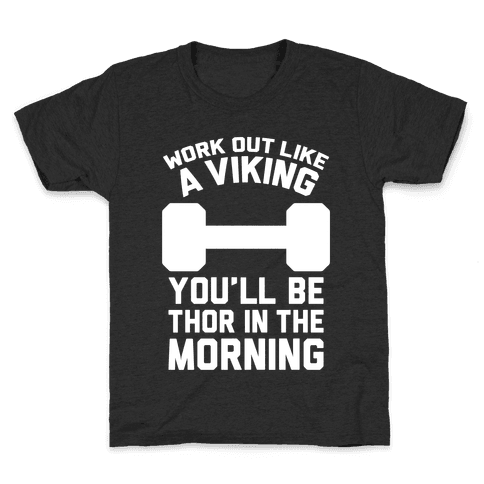 Work Out Like A Viking Kids T-Shirt
