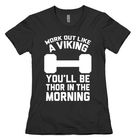 Work Out Like A Viking Womens T-Shirt