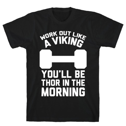 Work Out Like A Viking T-Shirt