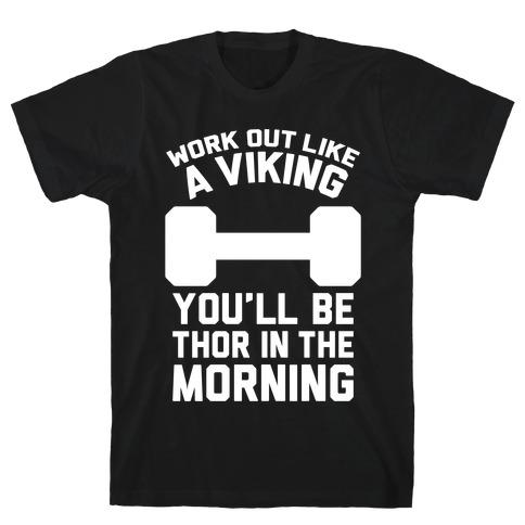 Work Out Like A Viking T-Shirt
