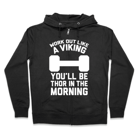 Work Out Like A Viking Zip Hoodie