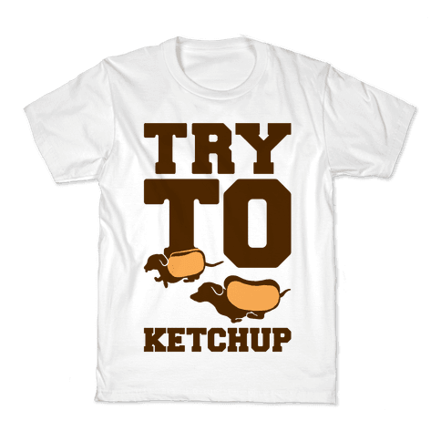 Try To Ketchup Dachshund Wiener Dogs Kids T-Shirt