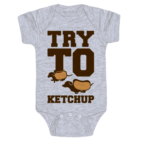 Try To Ketchup Dachshund Wiener Dogs Baby Onesy